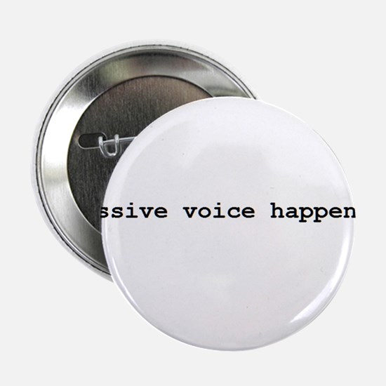 "Passive Voice 2.25"" Button"