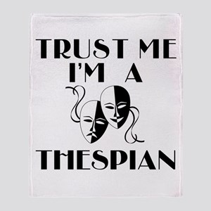 Trust Me I'm a Thespian Throw Blanket