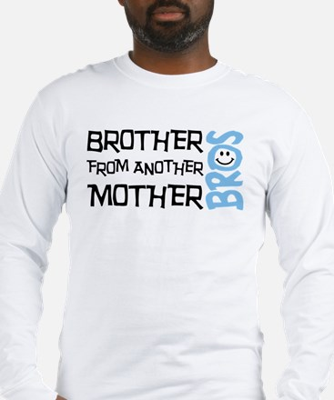 Brother Mother Smile Long Sleeve T-Shirt
