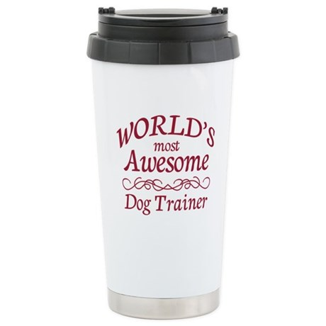 Awesome Dog Trainer Stainless Steel Travel Mug