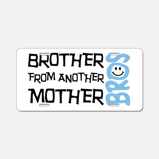 Brother Mother Smile Aluminum License Plate