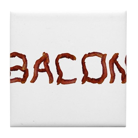 bacon spelled with bacon Tile Coaster