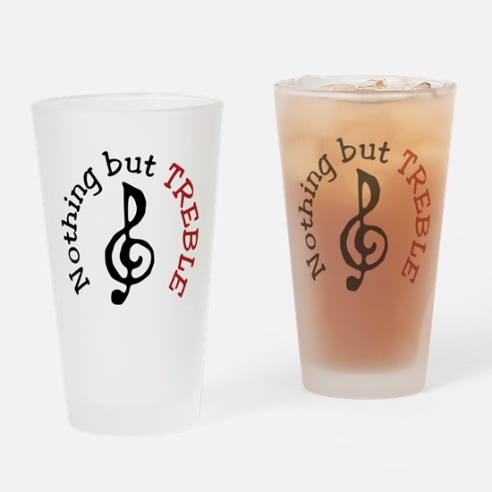 Nothing But Treble Drinking Glass