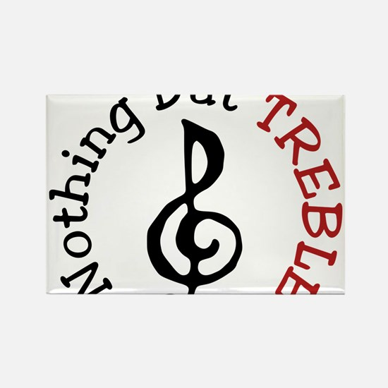 Nothing But Treble Rectangle Magnet