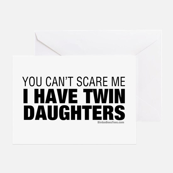 Cant Scare Me I Have Twin Daughters Greeting Card