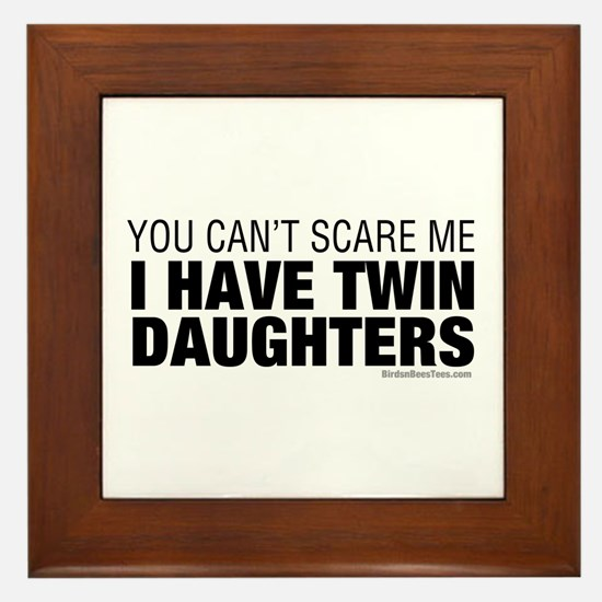 Cant Scare Have Twin Daughters Framed Tile
