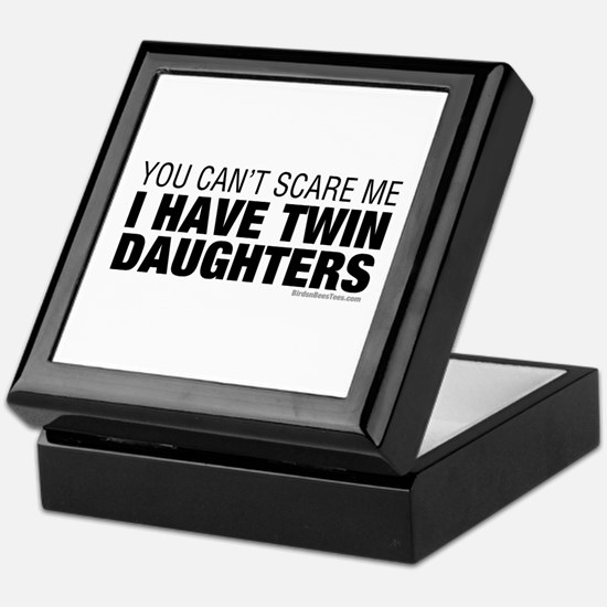 Cant Scare Me I Have Twin Daughters Keepsake Box