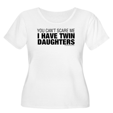 Cant Scare Me I Have Twin Daughters Women's Plus S