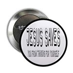 Jesus Saves You From Thinking For Yourself 2.25&qu