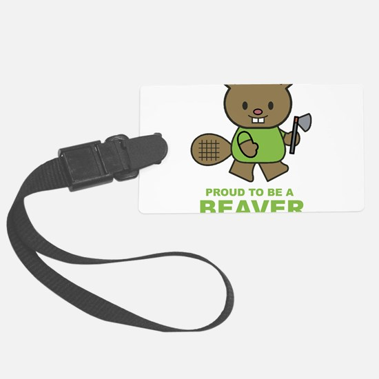 Proud To Be A Beaver Luggage Tag