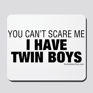 Cant Scare Have Twin Boys Mousepad