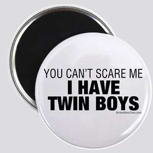 Cant Scare Have Twin Boys Magnet