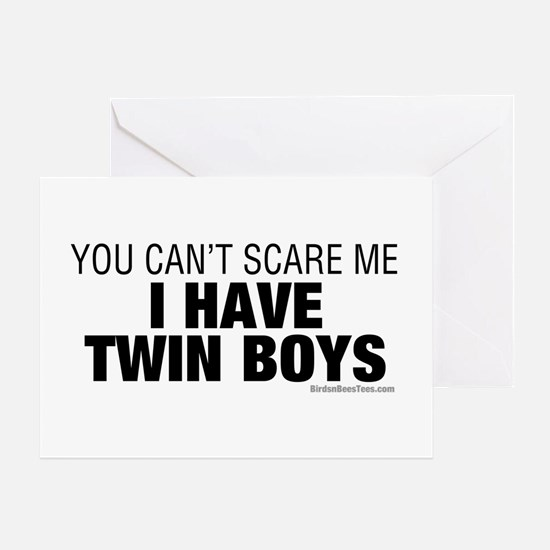Cant Scare Have Twin Boys Greeting Card