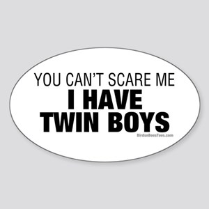 Cant Scare Have Twin Boys Sticker (Oval)