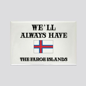 We Will Always Have The Faroe Islands Rectangle Ma