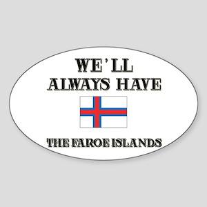 We Will Always Have The Faroe Islands Sticker (Ova