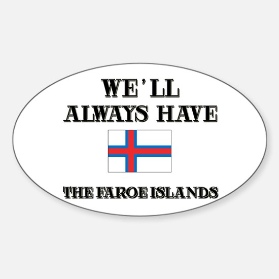 We Will Always Have The Faroe Islands Decal