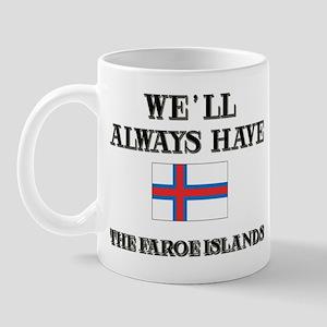 We Will Always Have The Faroe Islands Mug
