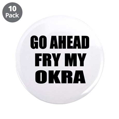 """Fry My Okra 3.5"""" Button (10 pack)"""