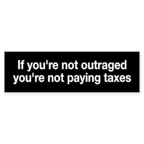 High Taxes Bumper Bumper Sticker