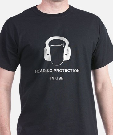 Hearing Protection with Text White T-Shirt