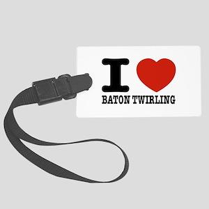 I love Baton Twirling Large Luggage Tag