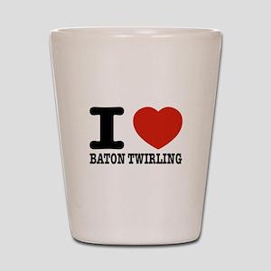 I love Baton Twirling Shot Glass