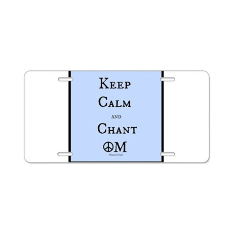 Keep Calm and Chant OM Aluminum License Plate