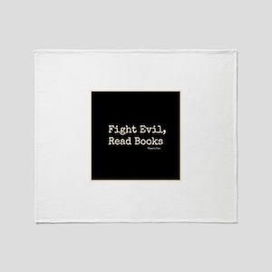 Fight Evil, Read Books Throw Blanket