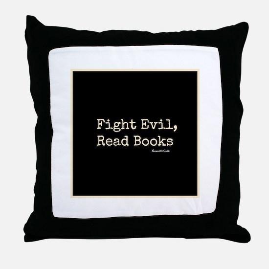 Fight Evil, Read Books Throw Pillow