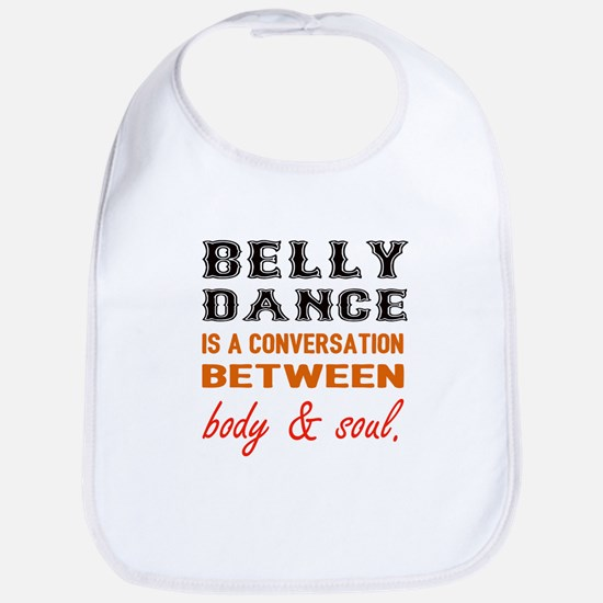Belly dance is a conversation betw Cotton Baby Bib
