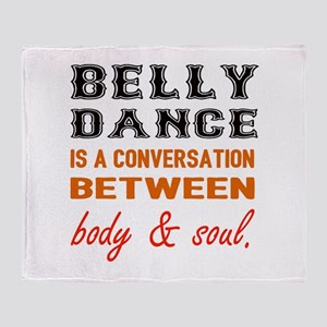 Belly dance is a conversation betwee Throw Blanket