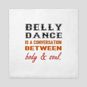 Belly dance is a conversation between Queen Duvet