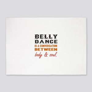 Belly dance is a conversation betwe 5'x7'Area Rug