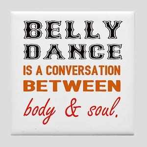 Belly dance is a conversation between Tile Coaster