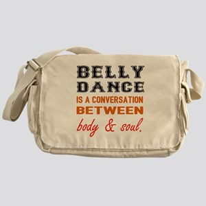Belly dance is a conversation betwee Messenger Bag