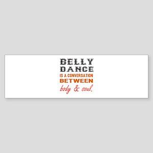 Belly dance is a conversation bet Sticker (Bumper)