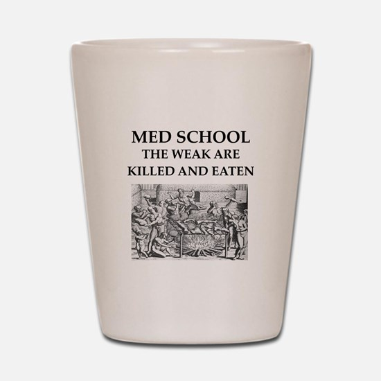 med,school Shot Glass