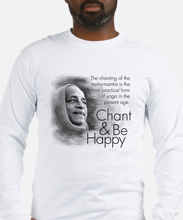 Chant & Be Happy Long Sleeve T-Shirt