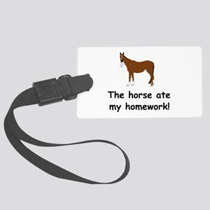 horse ate my homework Large Luggage Tag