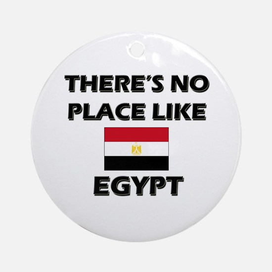 There Is No Place Like Egypt Ornament (Round)