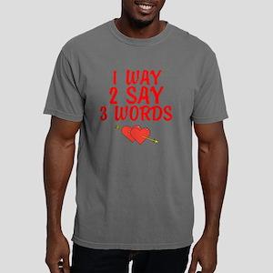 1 Way 2 Say Mens Comfort Colors Shirt