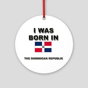 I Was Born In The Dominican Republic Ornament (Rou