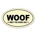 WOOF - Obey the Shiba Inu! Oval Sticker
