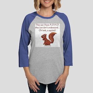 ADHD Squirrel  Womens Baseball Tee