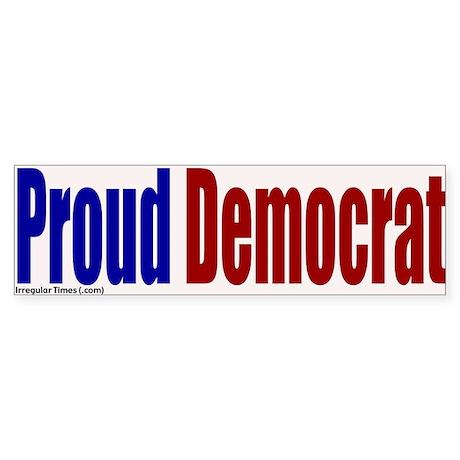 Proud democrat bumper bumper sticker kick ass democrats irregular liberal bumper stickers n pins