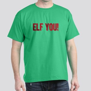 ELF YOU -- Dark T-Shirt