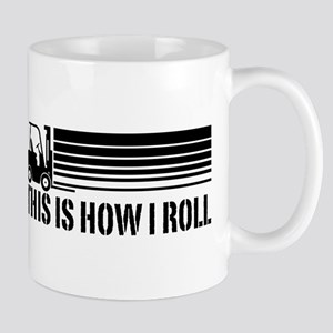 This Is How I Roll Forklift Mug