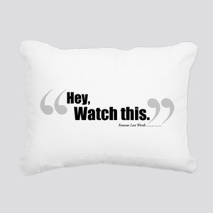 HeyWatchThisLong Rectangular Canvas Pillow
