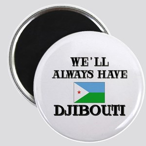 We Will Always Have Djibouti Magnet